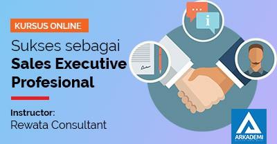 arkademi kursus online Sukses sebagai Sales Executive Profesional rewata