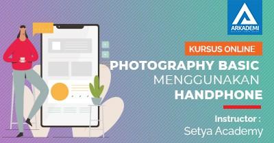 Arkademi_Thumbnail_PHOTOGRAPHY_BASIC_MENGGUNAKAN_HANDPHONE