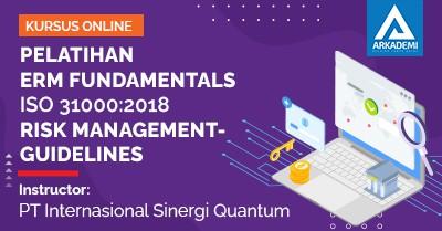 Arkademi Kursus Online - Thumbnail PELATIHAN ERM FUNDAMENTALS ISO 31000 2018 RISK MANAGEMENT-GUIDELINES
