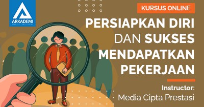 Arkademi Kursus Online - Thumbnail Persiapkan diri dan sukses mendapatkan pekerjaan