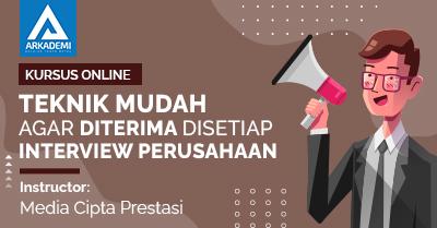 Arkademi Kursus Online - Thumbnail Teknik Mudah Agar Diterima di Setiap Interview Perusahaan