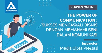 Arkademi Kursus Online - Thumbnail The Power Of Communication