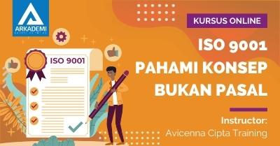 Arkademi Kursus Online - Thumbnail ISO 9001 Pahami Konsep Bukan Pasal