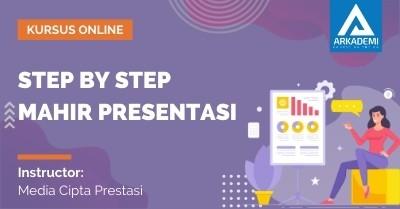 Arkademi Kursus Online - Thumbnail Step by Step Mahir Presentasi