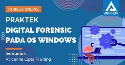 Arkademi Kursus Online - Thumbnail Praktek Digital Forensic pada OS Windows