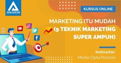 Arkademi Kursus Online - ThumbnailMarketing itu Mudah (9 Teknik Marketing Super Ampuh)