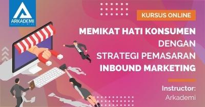 Arkademi Kursus Online - Thumbnail Memikat Hati Konsumen dengan Strategi Pemasaran Inbound Marketing