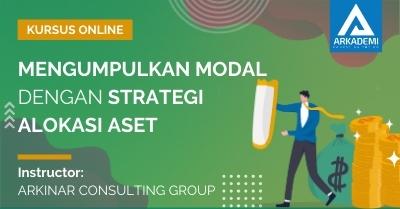 Arkademi Kursus Online - Thumbnail Mengumpulkan Modal dengan Strategi Alokasi Aset