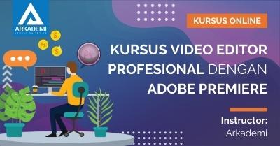 Arkademi Kursus Online - Thumbnail Kursus Video Editor Profesional dengan Adobe Premiere