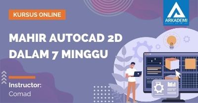 Kursus Arkademi Mahir Autocad 2D dalam 7 Minggu