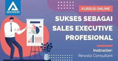 Arkademi Kursus Online - Thumbnail Sukses sebagai Sales Executive Profesional