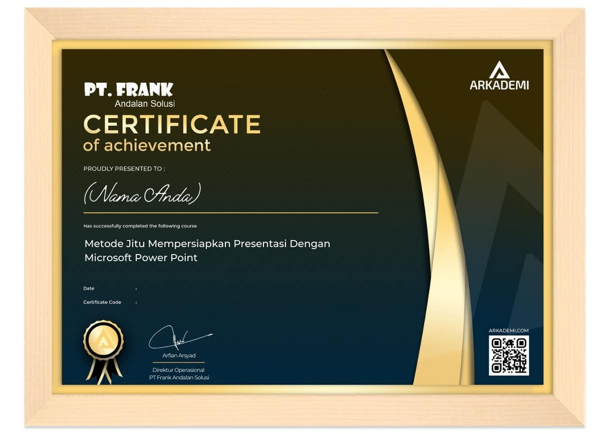 Arkademi Kursus Online - Sertifikat Metode Jitu Mempersiapkan Presentasi Dengan Microsoft Power Point Frame