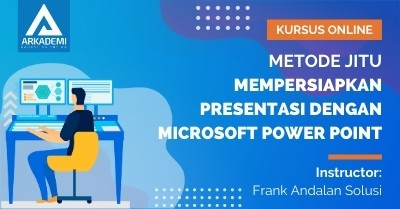 Arkademi Kursus Online - Thumbnail Metode Jitu Mempersiapkan Presentasi Dengan Microsoft Power Point