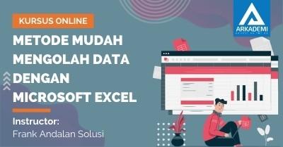 Arkademi Kursus Online - Thumbnail Metode Mudah Mengolah Data dengan Microsoft Excel