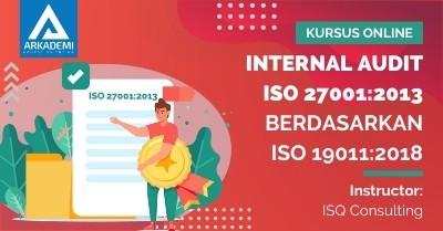 Arkademi Kursus Online - Thumbnail Internal Audit ISO 27001 2013 berdasarkan ISO 19011 2018