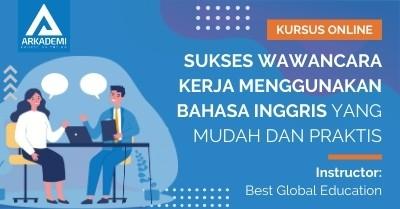 Arkademi Kursus Online - Thumbnail Sukses Wawancara Kerja Menggunakan Bahasa Inggris yang Mudah dan Praktis