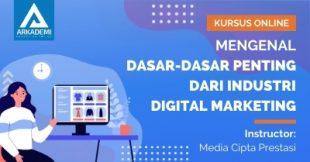 Arkademi Kursus Online - Thumbnail Mengenal Dasar-dasar Penting dari Industri Digital Marketing