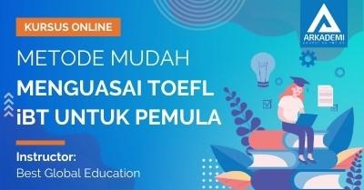 Arkademi Kursus Online - Thumbnail Metode Mudah Menguasai TOEFL IBT untuk Pemula