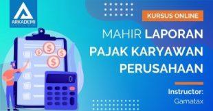Arkademi Kursus Online - Thumbnail Mahir Laporan Pajak Karyawan Perusahaan