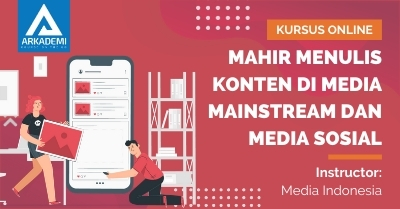Arkademi Kursus Online - Thumbnail Mahir Menulis Konten di Media Mainstream dan Media Sosial