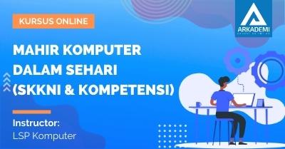 Arkademi Kursus Online - Thumbnail Mahir Komputer dalam sehari (SKKNI & Kompetensi)