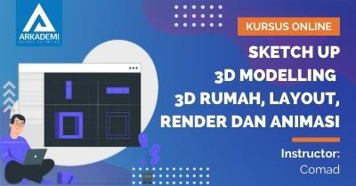 Arkademi Kursus Online - Thumbnail Sketch Up 3D Modelling 3D Rumah, Layout, Render dan Animasi