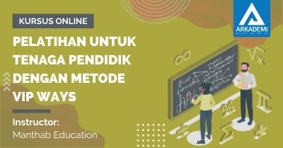 Arkademi Kursus Online - Thumbnail Pelatihan Untuk Tenaga Pendidik Dengan Metode VIP Ways