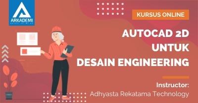 Arkademi Kursus Online - Thumbnail Autocad 2D untuk Desain Engineering