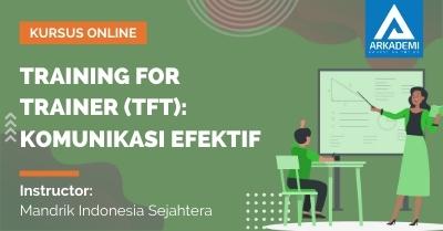Arkademi Kursus Online - Thumbnail Training For Trainer (TFT)_ Komunikasi Efektif