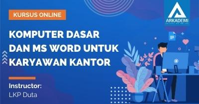 Arkademi Kursus Online - Thumbnail Komputer Dasar dan Ms Word untuk Karyawan Kantor