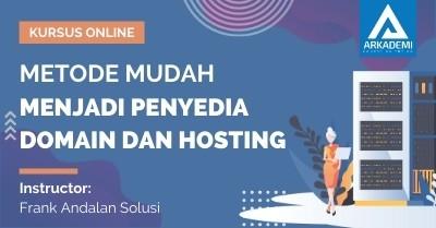 Arkademi Kursus Online - Thumbnail Metode Mudah Menjadi Penyedia Domain dan Hosting