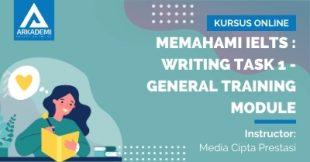 Arkademi Kursus Online - Thumbnail Memahami IELTS _ Writing Task 1 - General Training Module