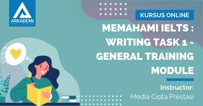 Arkademi Kursus Online - Thumbnail Memahami IELTS _ Writing Task 1 - General Training Module