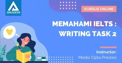 Arkademi Kursus Online - Thumbnail Memahami IELTS _ Writing Task 2