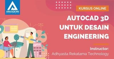 Arkademi Kursus Online - Thumbnail Autocad 3D untuk Desain Engineering