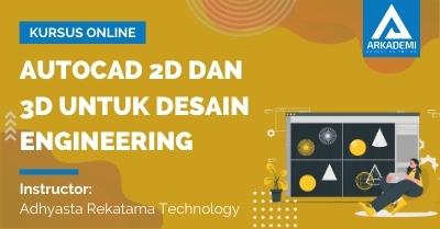 Arkademi Kursus Online - Thumbnail Autocad 2D dan 3D untuk Desain Engineering
