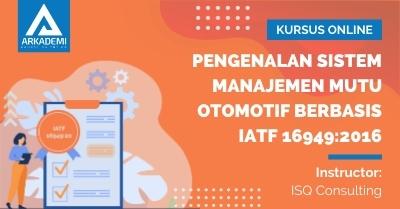 Arkademi Kursus Online - Thumbnail Pengenalan Sistem Manajemen Mutu Otomotif Berbasis IATF 16949_2016