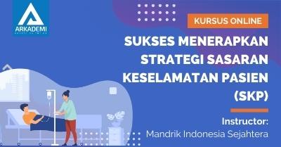 Arkademi Kursus Online - Thumbnail Sukses Menerapkan Strategi Sasaran Keselamatan Pasien (SKP)