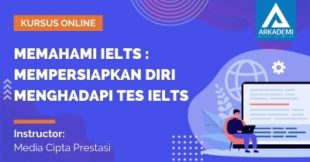 Arkademi Kursus Online - Thumbnail Memahami IELTS _ Mempersiapkan Diri Menghadapi Tes IELTS