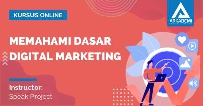 Arkademi Kursus Online - Thumbnail Memahami Dasar Digital Marketing
