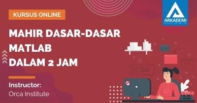 Arkademi Kursus Online - Thumbnail Mahir Dasar-dasar Matlab dalam 2 Jam