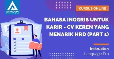 Arkademi Kursus Online - Thumbnail Bahasa Inggris Untuk Karir - CV Keren yang Menarik HRD (Part 1)