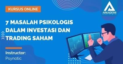 Arkademi Kursus Online - Thumbnail 7 Masalah Psikologis Dalam Investasi dan Trading Saham