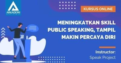 Arkademi Kursus Online - Thumbnail Meningkatkan Skill Public Speaking, Tampil Makin Percaya Diri