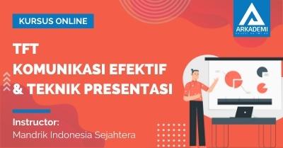 Arkademi Kursus Online - Thumbnail TFT Komunikasi Efektif & Teknik Presentasi