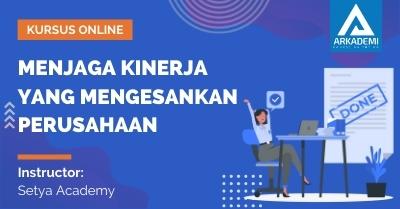 Arkademi Kursus Online - Thumbnail Menjaga Kinerja yang Mengesankan Perusahaan