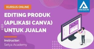 Arkademi Kursus Online - Thumbnail Editing Produk (Aplikasi Canva) Untuk Jualan