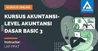 Arkademi Kursus Online - Thumbnail Kursus Akuntansi-Level Akuntansi Dasar Basic 3