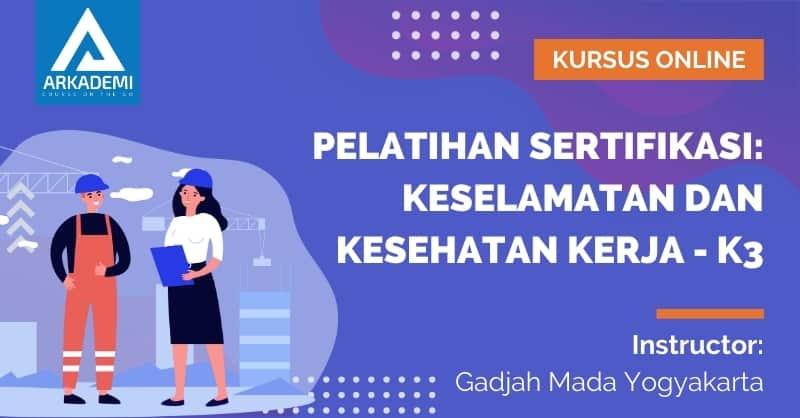 Arkademi Kursus Online - Thumbnail Pelatihan Sertifikasi_ Keselamatan dan Kesehatan Kerja - K3 Rev