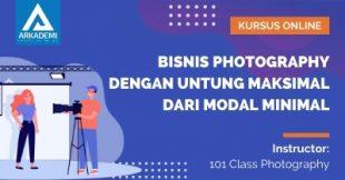 Arkademi Kursus Online - Thumbnail Bisnis Photography Dengan Untung Maksimal Dari Modal Minimal